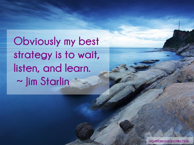 Jim Starlin Quotes: Obviously My Best Strategy Is To Wait