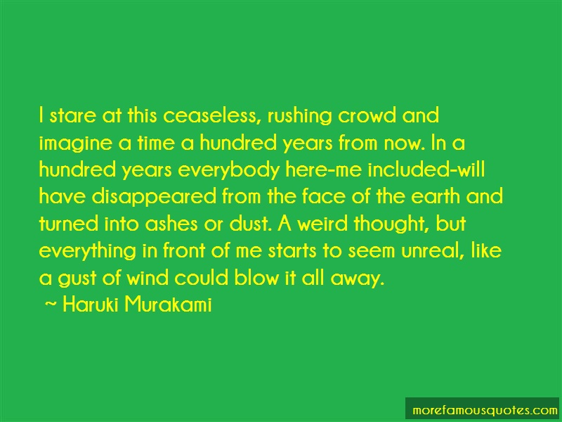 Haruki Murakami Quotes: I Stare At This Ceaseless Rushing Crowd
