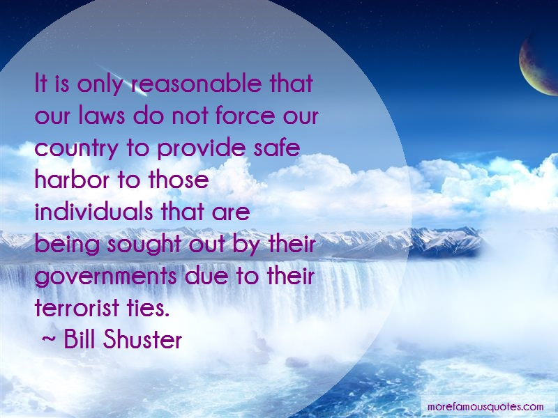 Bill Shuster Quotes: It Is Only Reasonable That Our Laws Do