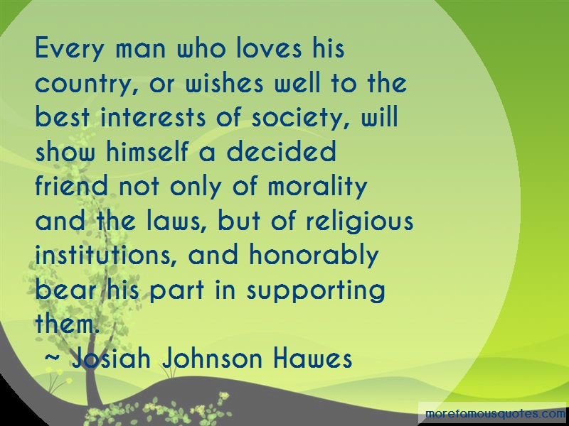 Josiah Johnson Hawes Quotes: Every Man Who Loves His Country Or