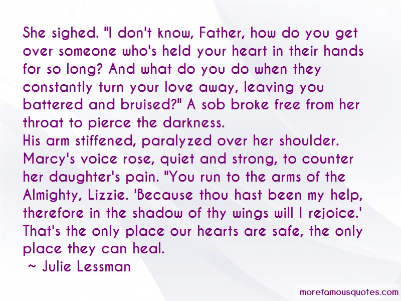 Julie Lessman Quotes: She sighed i dont know father how do you