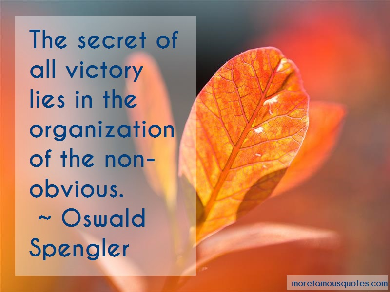 Oswald Spengler Quotes: The Secret Of All Victory Lies In The