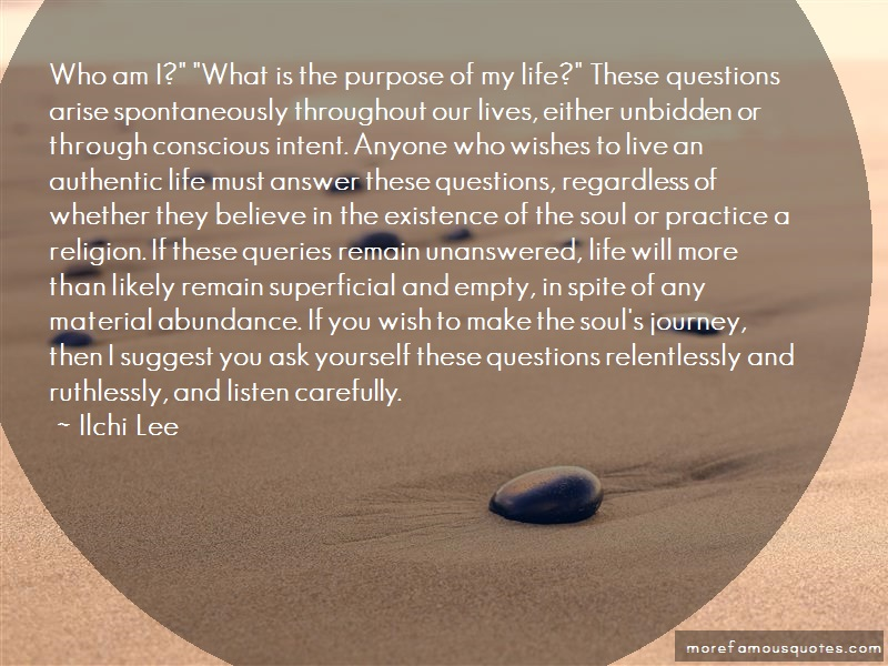 Ilchi Lee Quotes: Who am i what is the purpose of my life