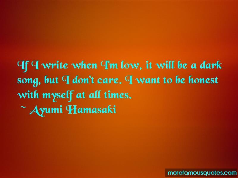 Ayumi Hamasaki Quotes: If I Write When Im Low It Will Be A Dark