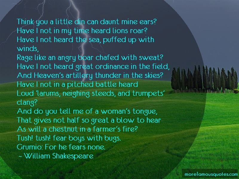 William Shakespeare Quotes: Think You A Little Din Can Daunt Mine