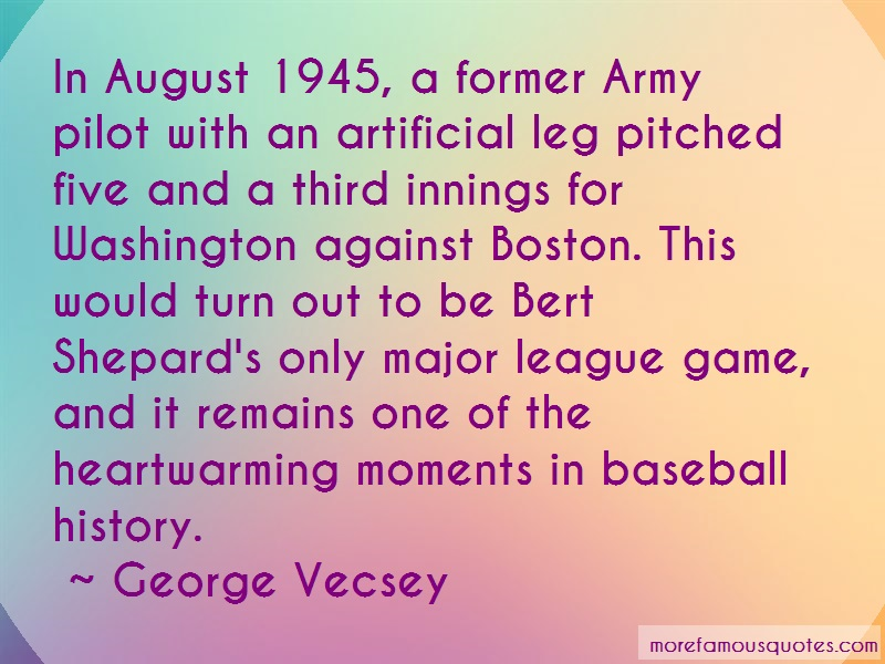 George Vecsey Quotes: In august 1945 a former army pilot with