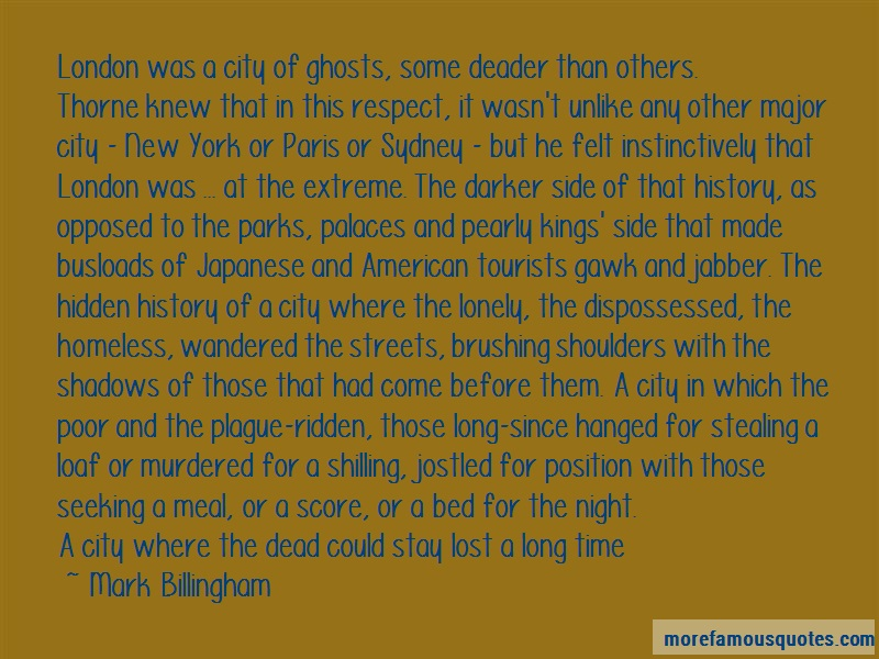 Mark Billingham Quotes: London Was A City Of Ghosts Some Deader