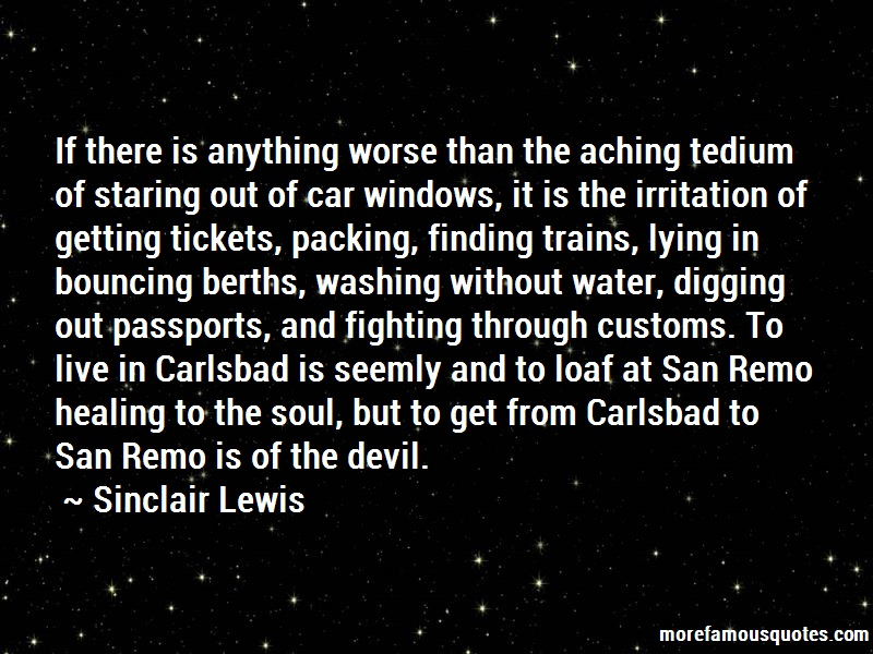 Sinclair Lewis Quotes: If There Is Anything Worse Than The