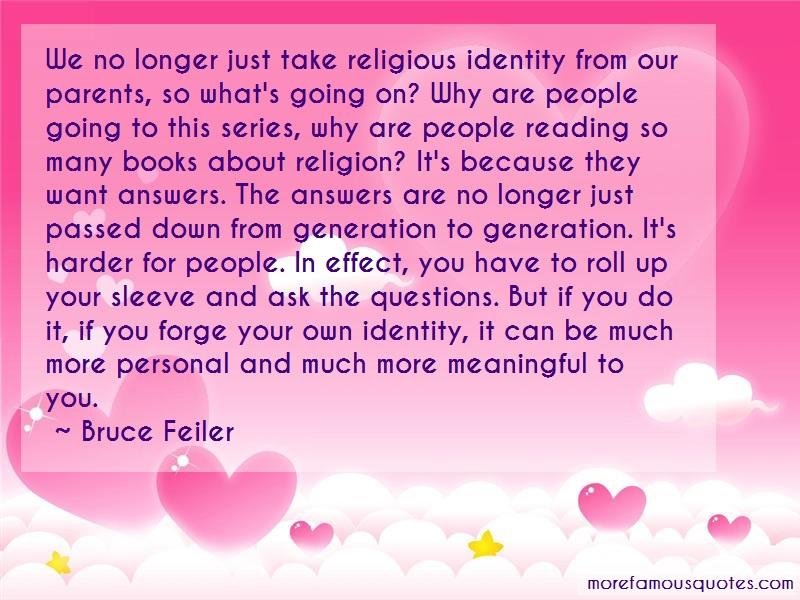 Bruce Feiler Quotes: We no longer just take religious