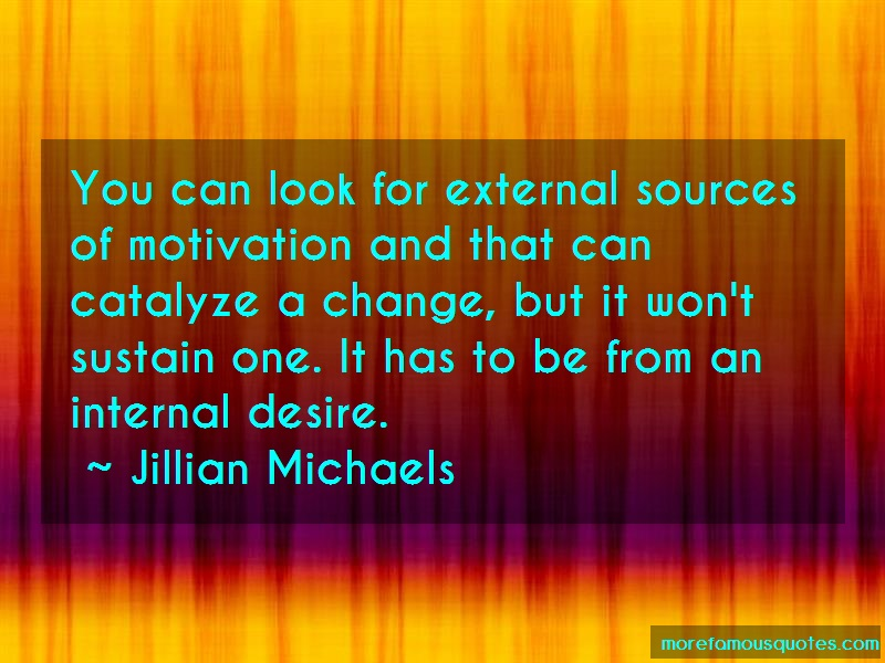 Jillian Michaels Quotes: You Can Look For External Sources Of