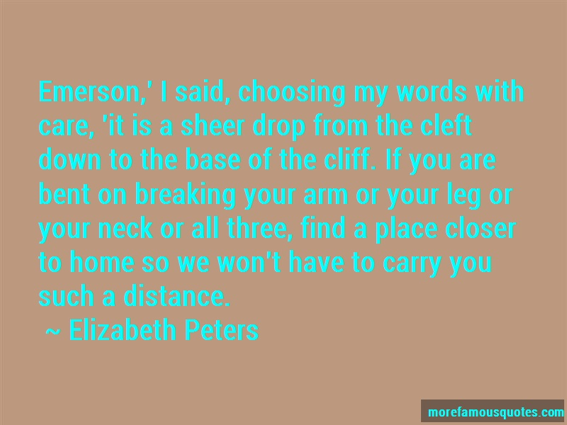 Elizabeth Peters Quotes: Emerson I Said Choosing My Words With
