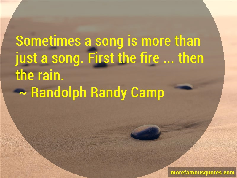 Randolph Randy Camp Quotes: Sometimes a song is more than just a