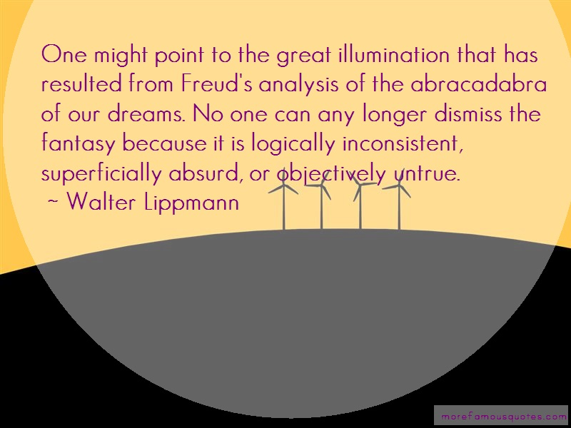 Walter Lippmann Quotes: One might point to the great
