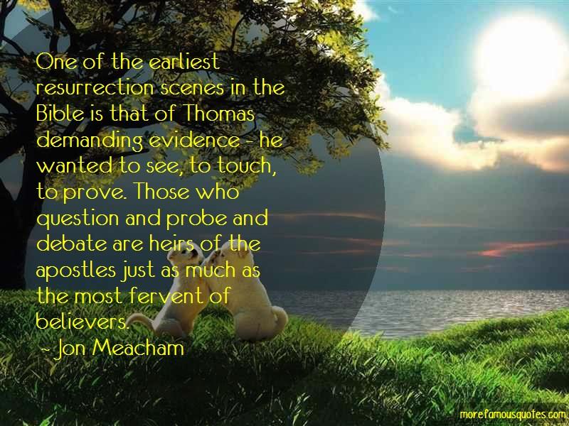 Jon Meacham Quotes: One Of The Earliest Resurrection Scenes