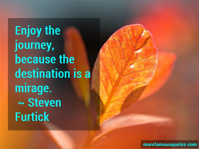 Steven Furtick Quotes: Enjoy the journey because the