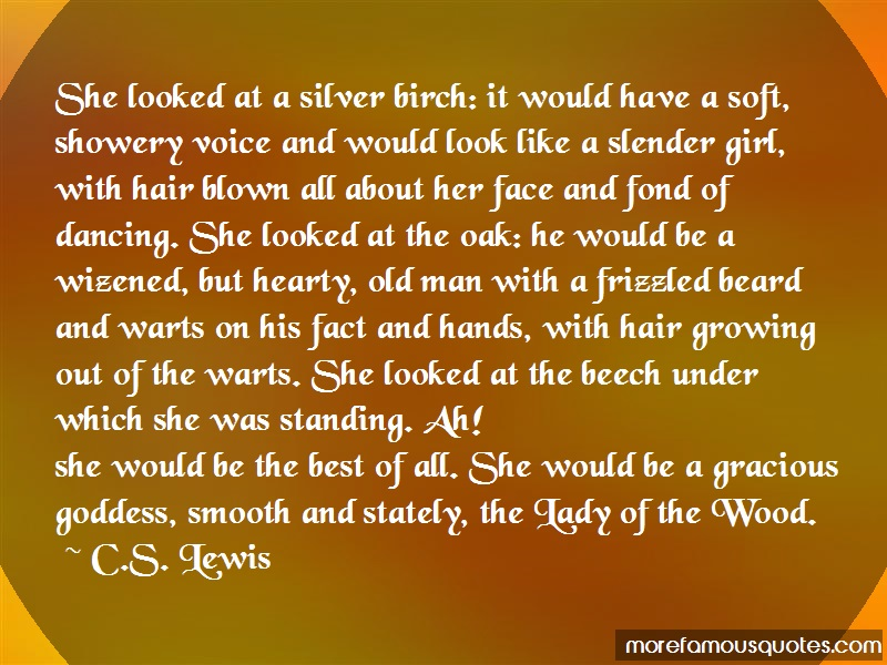 C.S. Lewis Quotes: She Looked At A Silver Birch It Would