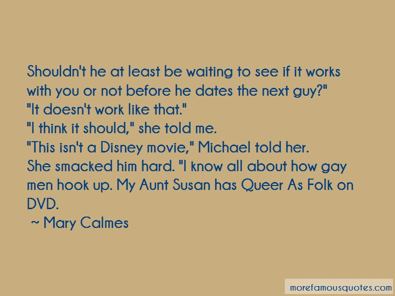 Mary Calmes Quotes: Shouldnt he at least be waiting to see