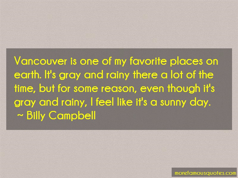 Billy Campbell Quotes: Vancouver is one of my favorite places