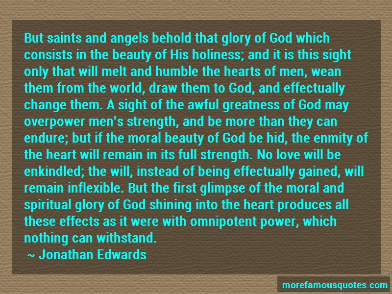 Jonathan Edwards Quotes: But saints and angels behold that glory