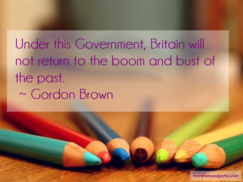 Gordon Brown Quotes: Under this government britain will not