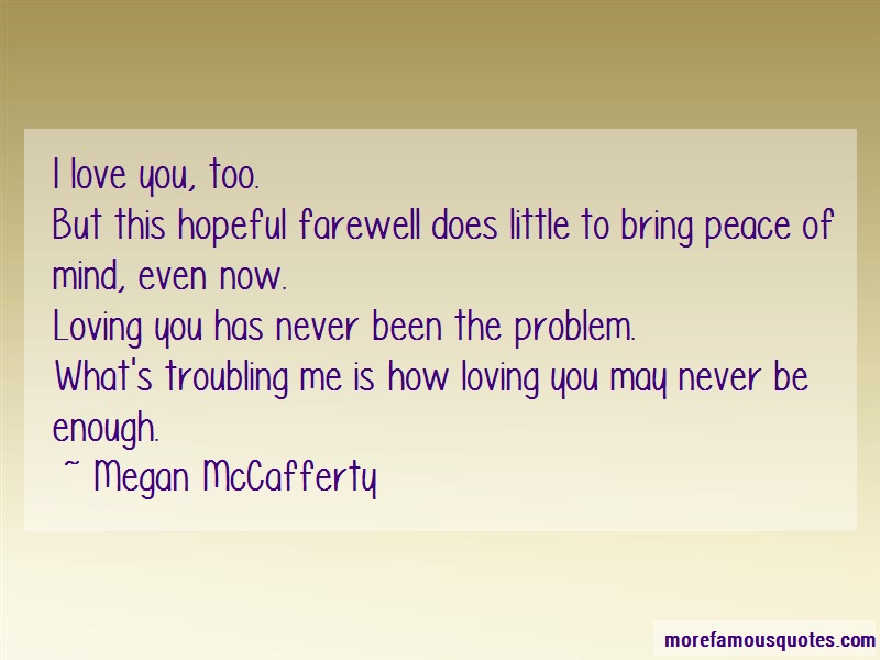 Megan McCafferty Quotes: I Love You Too But This Hopeful Farewell
