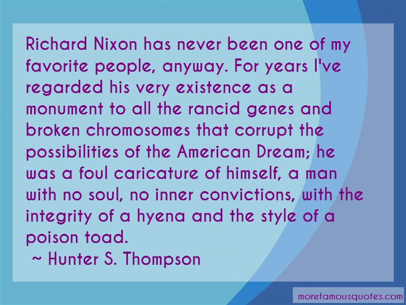 Hunter S. Thompson Quotes: Richard Nixon Has Never Been One Of My