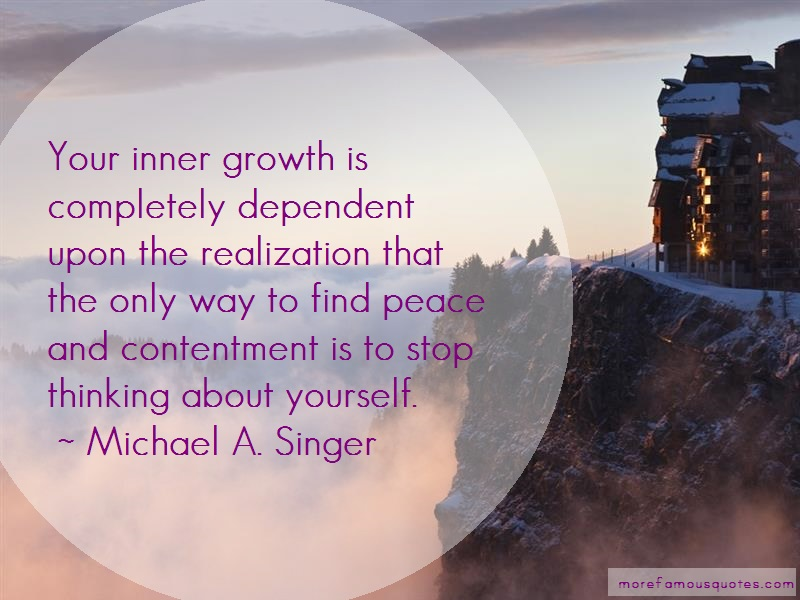 Michael A. Singer Quotes: Your inner growth is completely