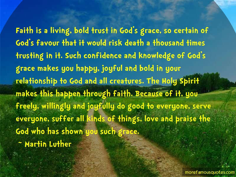 Martin Luther Quotes: Faith is a living bold trust in gods