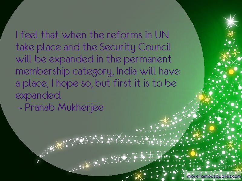 Pranab Mukherjee Quotes: I feel that when the reforms in un take