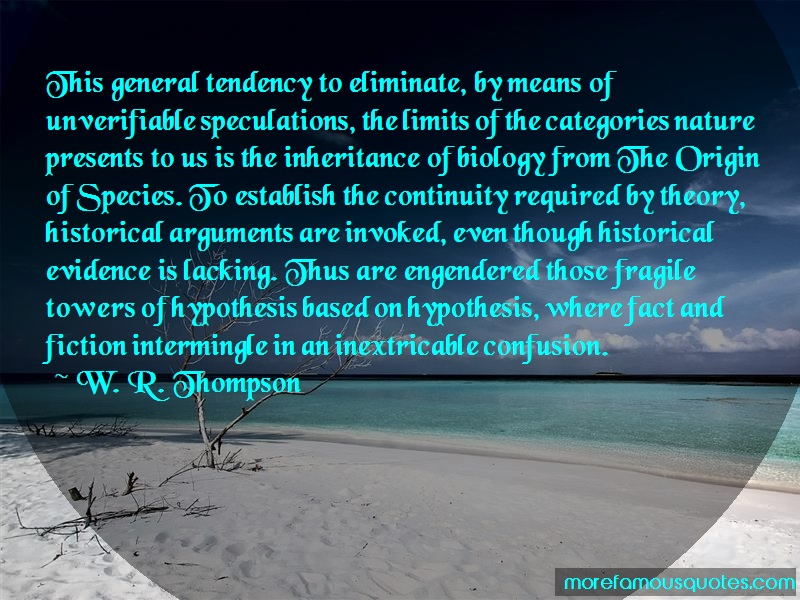 W. R. Thompson Quotes: This General Tendency To Eliminate By