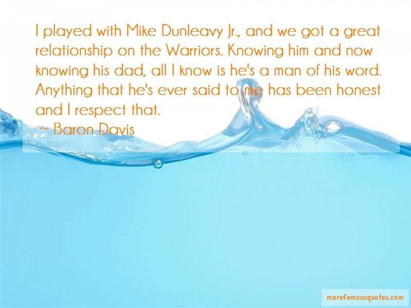 Baron Davis Quotes: I played with mike dunleavy jr and we