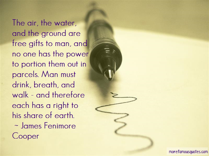 James Fenimore Cooper Quotes: The Air The Water And The Ground Are