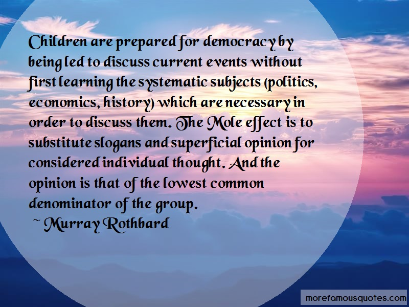 Murray Rothbard Quotes: Children Are Prepared For Democracy By