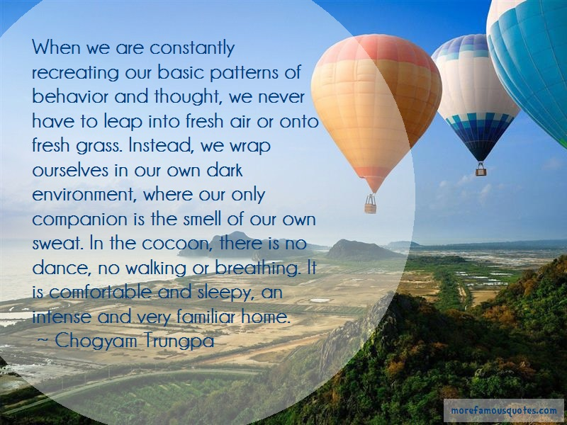 Chogyam Trungpa Quotes: When We Are Constantly Recreating Our