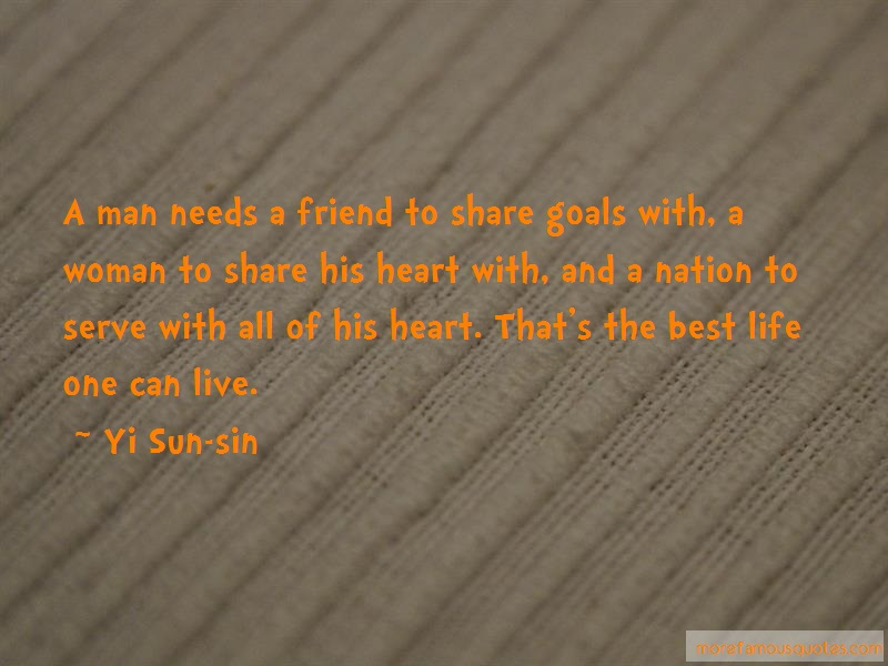Yi Sun-sin Quotes: A Man Needs A Friend To Share Goals With