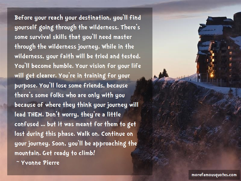 Yvonne Pierre Quotes: Before Your Reach Your Destination Youll
