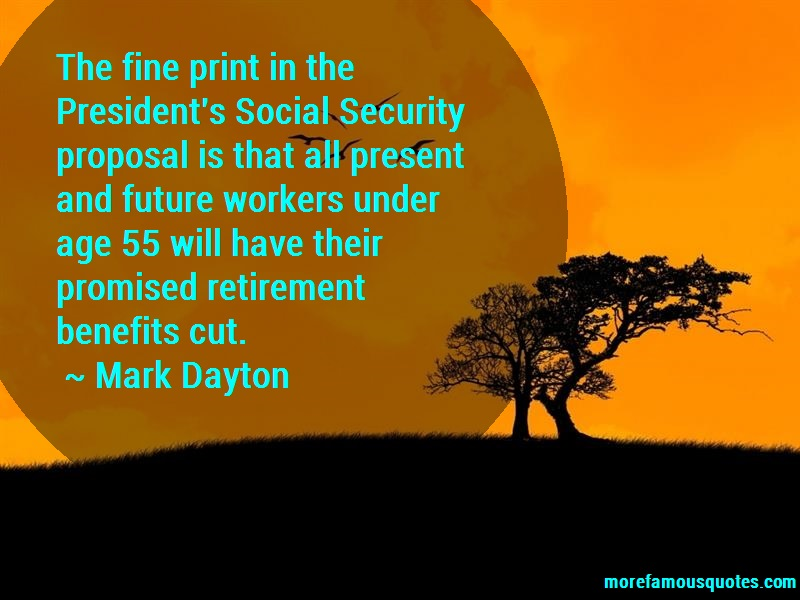 Mark Dayton Quotes: The Fine Print In The Presidents Social