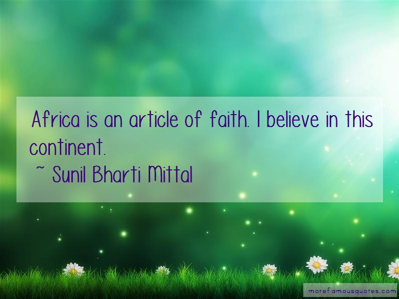 Sunil Bharti Mittal Quotes: Africa is an article of faith i believe