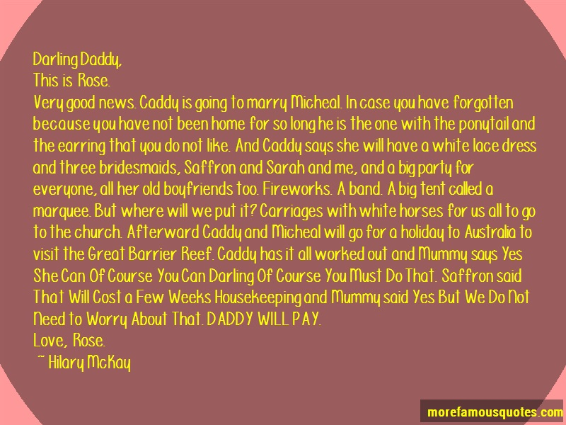 Hilary McKay Quotes: Darling Daddy This Is Rose Very Good