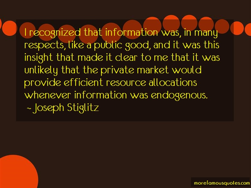 Joseph Stiglitz Quotes: I Recognized That Information Was In