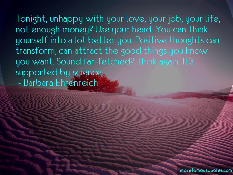 Barbara Ehrenreich Quotes: Tonight unhappy with your love your job