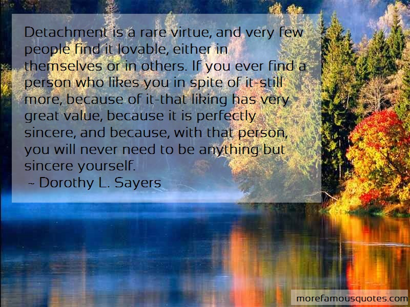 Dorothy L. Sayers Quotes: Detachment is a rare virtue and very few