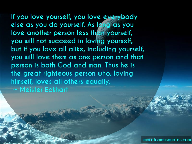 Meister Eckhart Quotes: If You Love Yourself You Love Everybody