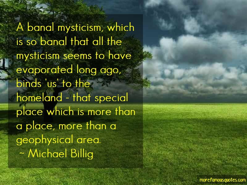 Michael Billig Quotes: A Banal Mysticism Which Is So Banal That