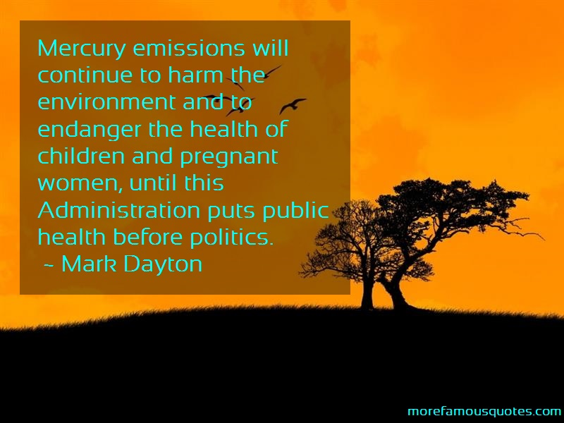 Mark Dayton Quotes: Mercury Emissions Will Continue To Harm