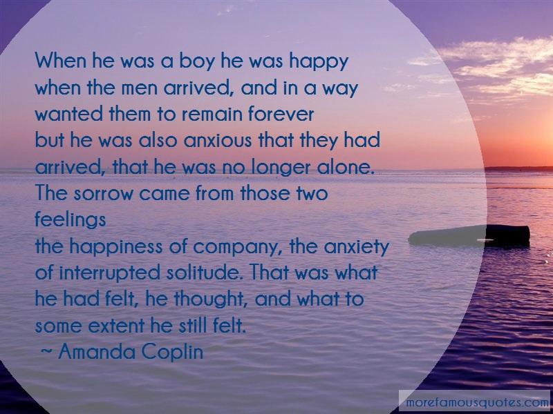 Amanda Coplin Quotes: When He Was A Boy He Was Happy When The