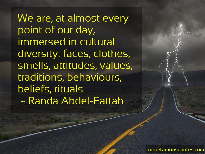 Randa Abdel-Fattah Quotes: We are at almost every point of our day