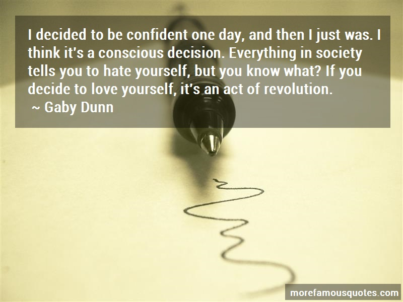 Gaby Dunn Quotes: I decided to be confident one day and