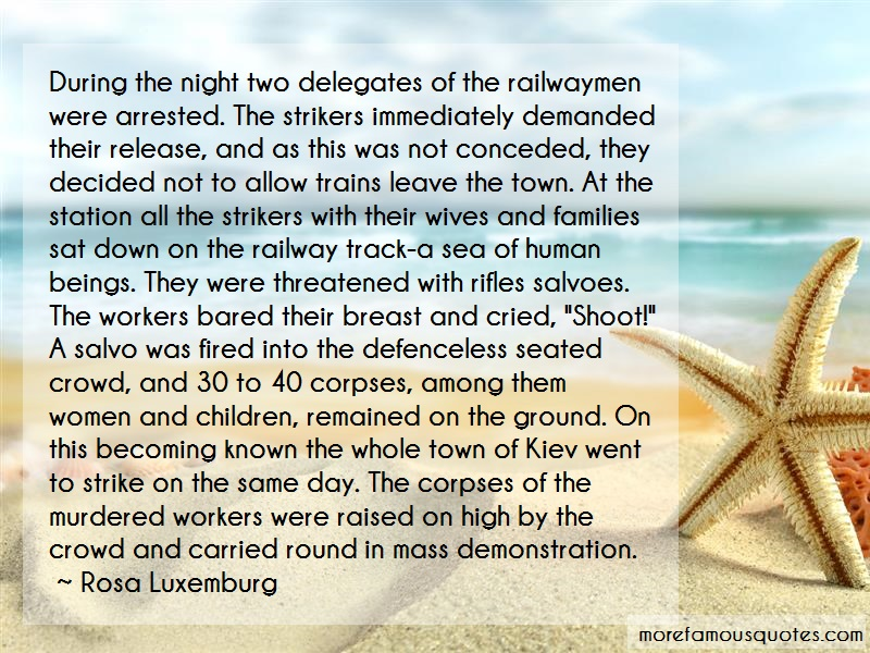 Rosa Luxemburg Quotes: During the night two delegates of the