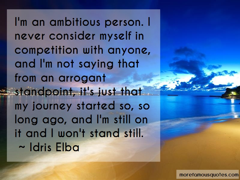 Idris Elba Quotes: Im an ambitious person i never consider